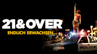 21 & Over – Endlich erwachsen (2013)