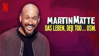 Martin Matte: Das Leben, der Tod … usw. (2019)