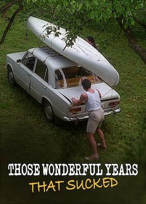 Those Wonderful Years That Sucked