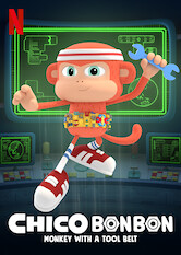 Search netflix Chico Bon Bon: Monkey with a Tool Belt