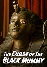Search netflix The Curse of The Black Mummy