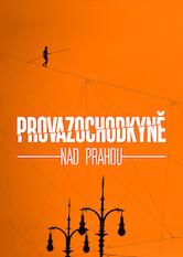 Search netflix Skywalk Above Prague / Provazochodkyne nad Prahou