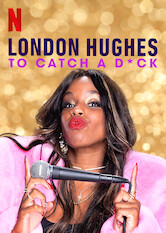 Search netflix London Hughes: To Catch a D*ck