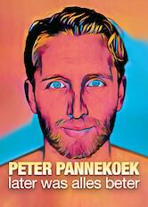 Search netflix Peter Pannekoek: Later Was Alles Beter